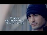 Otabek Mutalxo'jayev - Dunyo uchun  Отабек Муталхужаев - Дунё учун