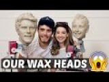 MEETING OUR WAX HEADS