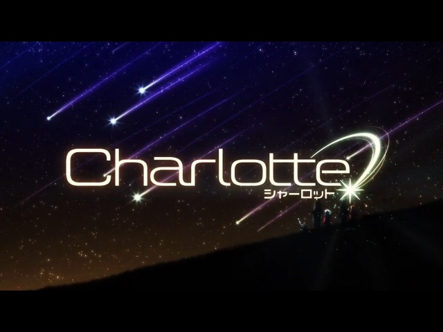 Charlotte (シャーロット) Opening / OP - Bravely You by Lia