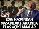 Özdemir Erdoğan Eski Masondan Masonluk itirafları