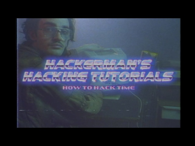 HACKERMANS HACKING TUTORIALS - How To Hack Time