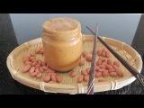Арахисовое масло рецепт Арахисовая паста как сделать арахисовое масло d