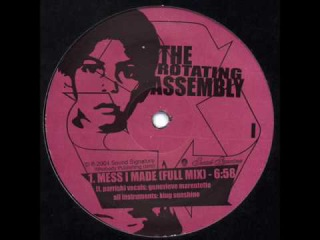 The Rotating Assembly - Mess I Made (Full Mix)