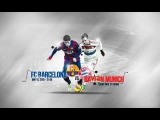 Fc Barcelona Vs Bayern Munich ● UCL Semi Final Promo ● 2015 HD