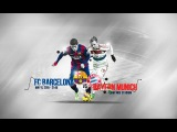 Fc Barcelona Vs Bayern Munich ● UCL Semi Final Promo ● 2015 HD