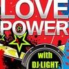 ★LOVE POWER @ LOVE RADIO - MASHUP FROM DJ LIGHT★