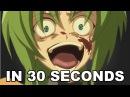 Higurashi No Naku Koro Ni, in 30 Seconds