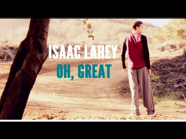 Isaac Lahey | Oh, great