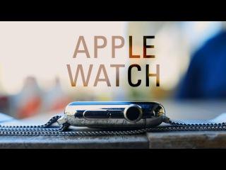 Первый подробный обзор Apple Watch