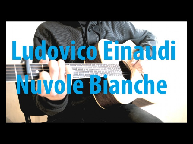Ludovico Einaudi - Nuvole Bianche - Fingerstyle Acoustic Guitar