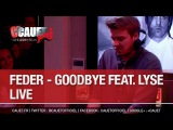 Feder - Goodbye feat. Lyse - Live - C'Cauet sur NRJ - CCauet sur NRJ