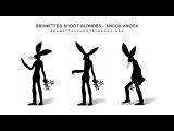 Brunettes Shoot Blondes - Knock Knock (Lyrics + Audio) [mp3]