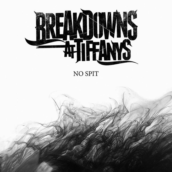 Breakdowns At Tiffany's - No Spit [single] (2015)