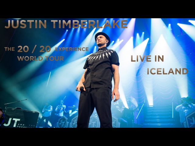 Justin Timberlake - The 20/20 Experience World Tour: Live in Iceland | 24.08.2014