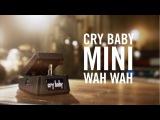 Meet The Cry Baby Mini Wah