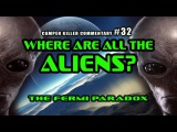 CamperKillerCommentary #32 Where are all the aliens? The Fermi Paradox