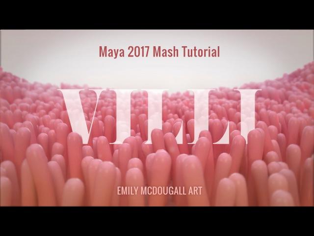 Medical Animation Tutorial: Create Villi using Maya 2017/2018 MASH Motion Graphics
