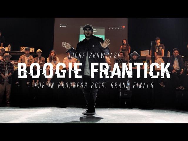 Boogie Frantick Judge Showcase Pop In Progress 2016 Grand Finals RPProductions смотреть онлайн без регистрации