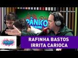 Rafinha Bastos vs Carioca P