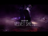 Tom Clancys Rainbow Six Осада – Трейлер Velvet Shell