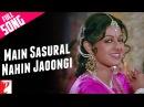 12+Main Sasural Nahin Jaoongi - Full Song | Chandni | Rishi Kapoor | Sridevi