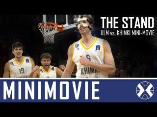 The STAND: Ratiopharm Ulm vs. Khimki MINI-MOVIE [khimkinasketTV] 18-01-2017