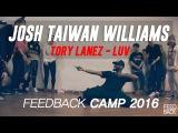 JOSH TAIWAN WILLIAMS Tory lanez - luv FEEDBACK CAMP 2016 KOREA