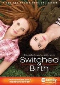 Их перепутали в роддоме / Switched at Birth (Сериал 2011-2016)