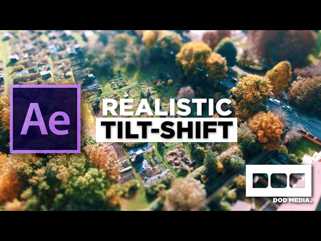 Realistic Tilt Shift in After Effects