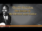 Charlie Christian - The Genius of the Electric Jazz Guitar Chapter 1