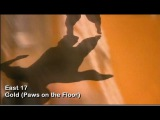 East 17 - Gold (Paws on the Floor) - video music