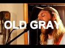 Old Gray (Session 2) - Razor Blade Live at Little Elephant