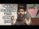 How to do Object Detection with OpenCV [LIVE]
