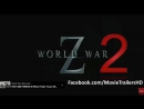 World War Z 2 Official Trailer #1 (2017) - Brad Pitt Movie HD