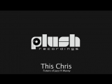 This Chris - Future of Jazz ft Wavey (Full Official Release) Plush - Breakbeat