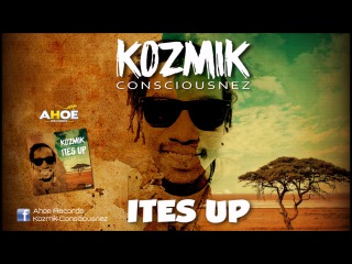 KOZMIK CONSCIOUSNEZ - ITES UP - AHOE Records 2016