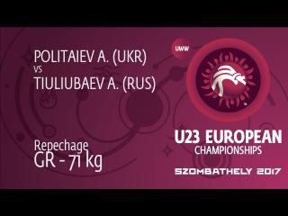 Repechage GR - 71 kg: A. POLITAIEV (UKR) df. A. TIULIUBAEV (RUS) by FALL, 4-1