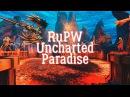 RuPW Uncharted Paradise   Персей Море Иллюзий 08/08/2016