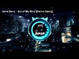 Jamie Berry - Out of My Mind Electro Swing