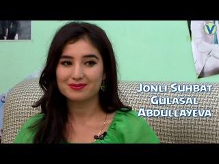 Jonli suhbat - Gulasal Abdullayeva 2016 | Жонли сухбат - Гуласал Абдуллаева 2016
