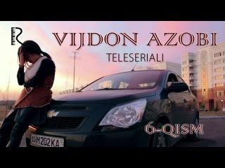 Vijdon azobi (o'zbek serial) | Виждон азоби (узбек сериал) 6-qism