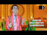 Doniyor Bekturdiyev - Osmondoson | Дониёр Бектурдиев - Осмондосон