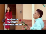 Jahongir Husanov - Chiroyligimsan  Жахонгир Хусанов - Чиройлигимсан