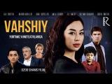 Vahshiy (ozbek film) | Вахший (узбекфильм)