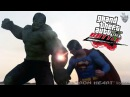 СУПЕРМЕН ПРОТИВ ХАЛКА Superman Vs. Hulk ► GTA 5 Mods 60 fps