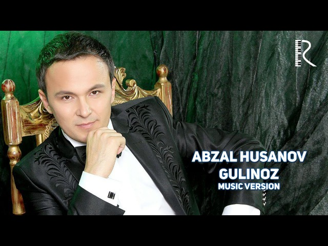 Abzal Husanov - Gulinoz | Абзал Хусанов - Гулиноз (music version)