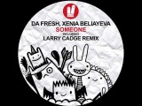Da Fresh, Xenia Beliayeva - Someone (Larry Cadge Remix)
