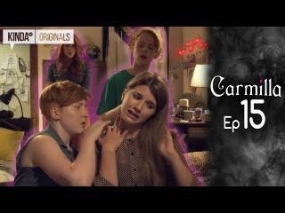 Carmilla | S1 E15