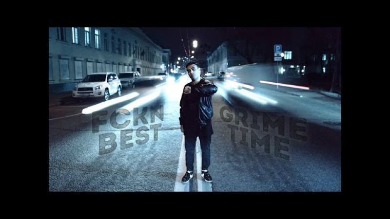 FCKN BEST - GRIME TIME