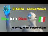 New Italo Disco ANALOG WAVES Space synth music Hi NRG
